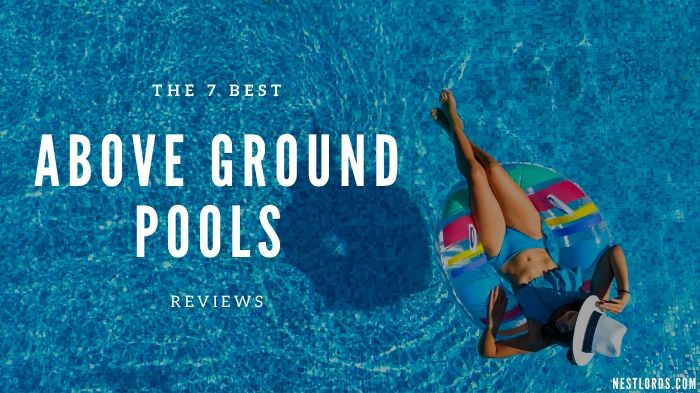 The 7 Best Above Ground Pools 2021 Reviews