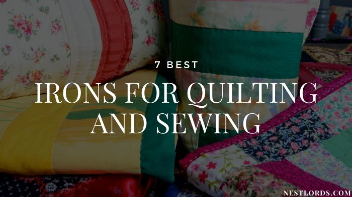 7 Best Irons For Quilting and Sewing in 2021