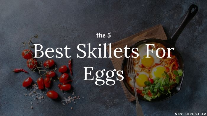The 5 Best Skillets For Eggs – 2021