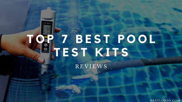 Top 7 Best Pool Test Kits 2021 Reviews