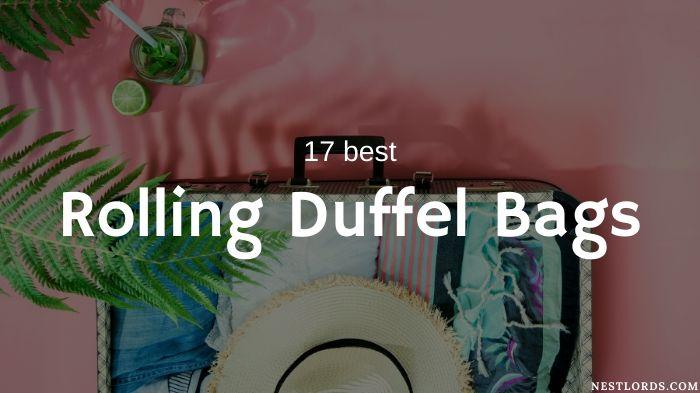 Top 17 Best Rolling Duffel Bags in 2021