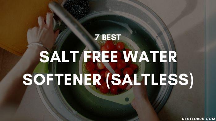 7 Best Salt Free Water Softener (Saltless) for 2021