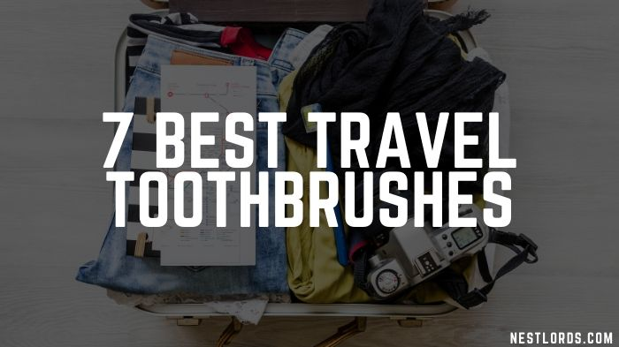 7 Best Travel Toothbrushes in 2021