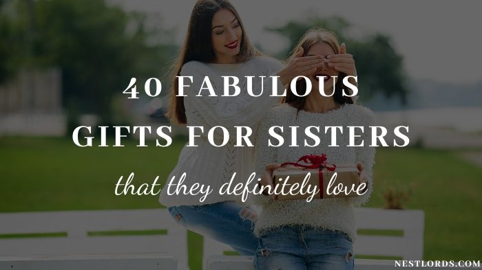 40 Fabulous Gifts For Sisters That They Definitely Love