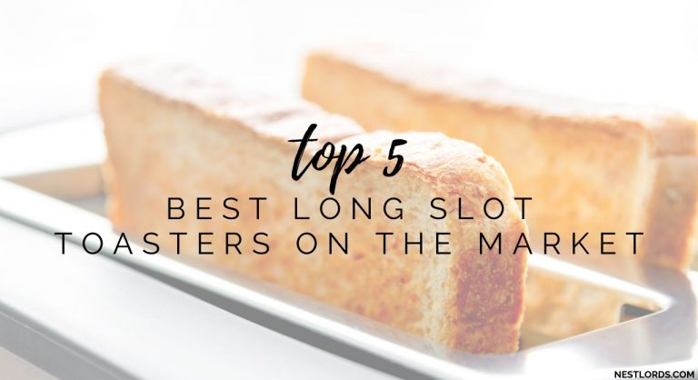 Top 5 Best Long Slot Toasters On The Market – 2021 Reviews