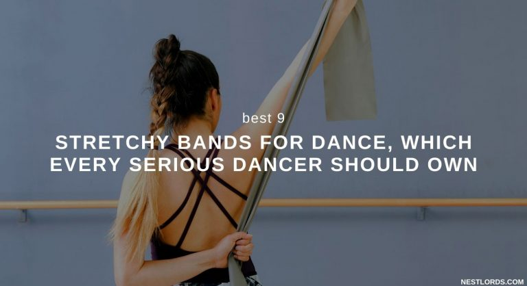 Best 9 Stretchy Bands For Dance, Which Every Serious Dancer Should Own 2021