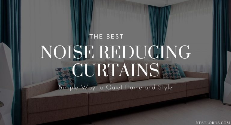 The Best Noise Reducing Curtains 2021 – Simple Way to Quiet Home and Style