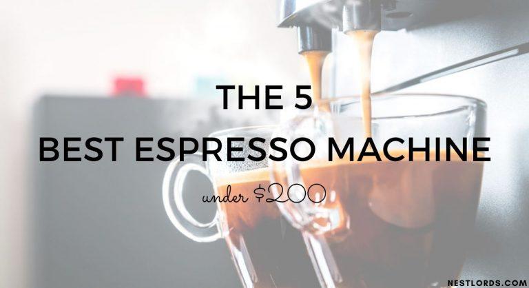The 5 Best Espresso Machine under $200 of 2021
