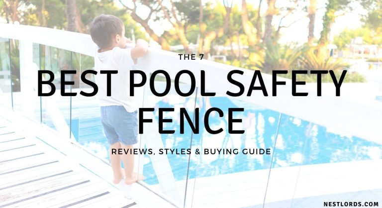 The 7 Best Pool Safety Fence 2021 Reviews, Styles & Buying Guide