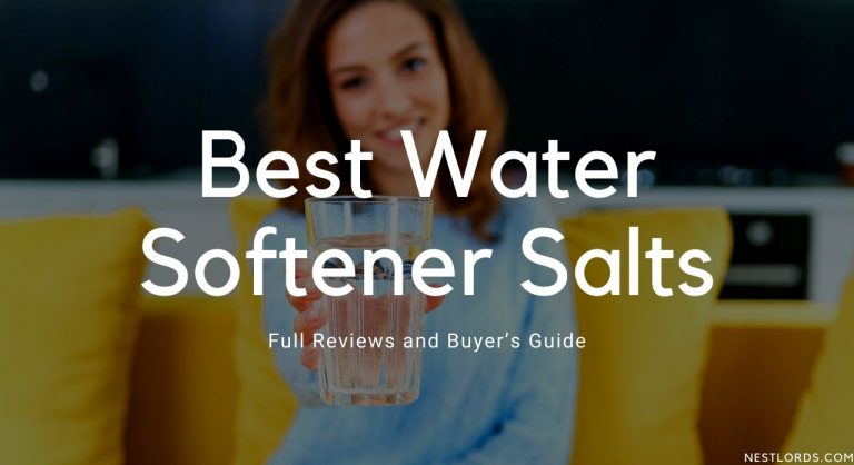 Best 7 Water Softener Salts in 2021 – Full Reviews and Buyer's Guide